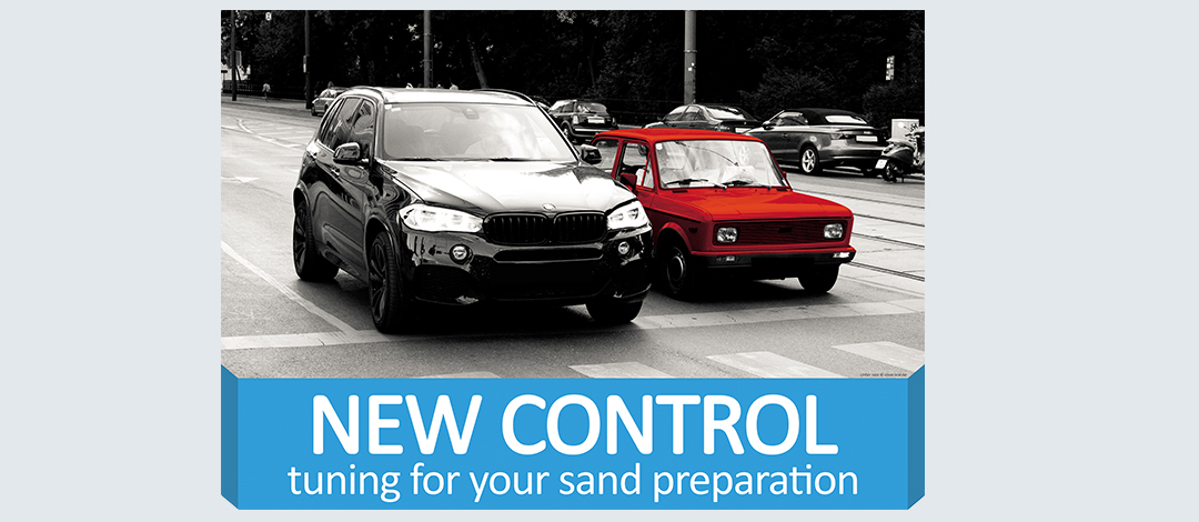 New control - tuning for your sand preparation